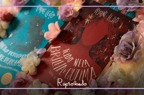 Tudo Nela Brilha e Queima & Jamais Peço Desculpas Por Me Derramar de Ryane Leão